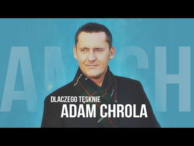 Adam Chrola Dlaczego tęsknie Official Video