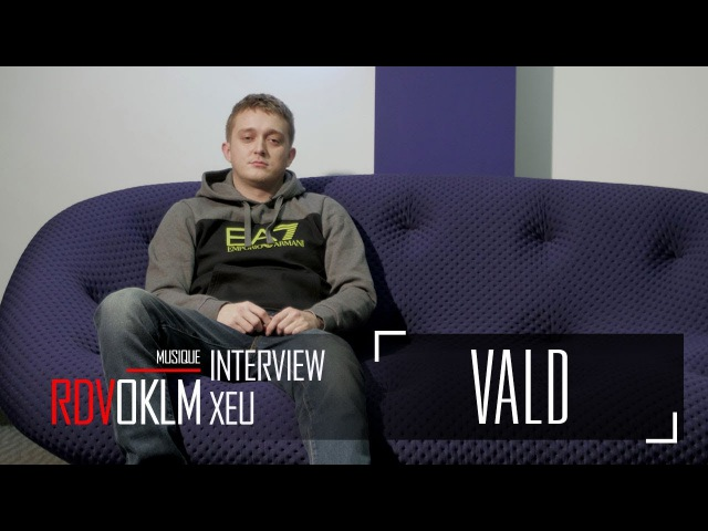 VALD XEU - RdvOKLM (Interview) {OKLM TV}
