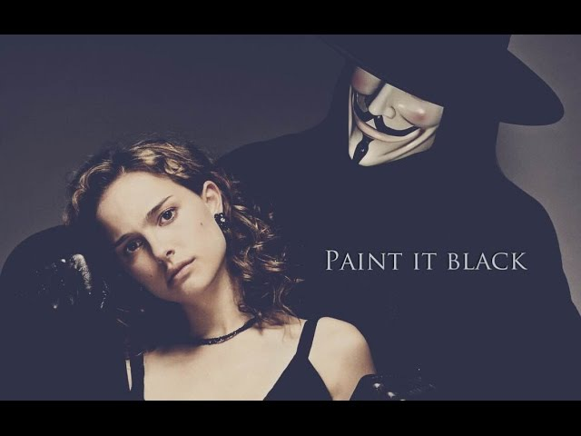 Paint it black ✦ V/Evey
