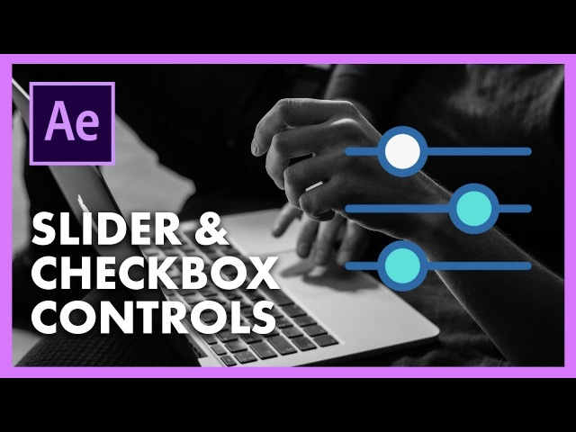 Slider and Checkbox Controls | Adobe After Effects CC Tutorial (Lesson 3)