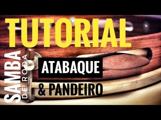 TUTORIAL Samba de Roda ATABAQUE PANDEIRO