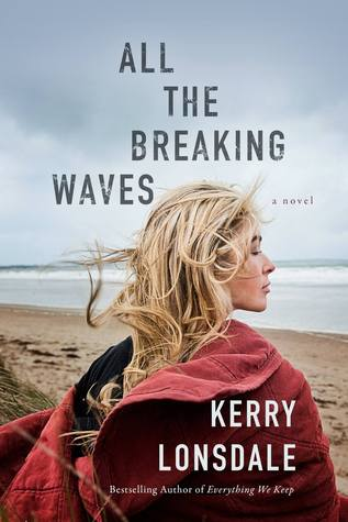 Kerry Lonsdale - All the Breaking Waves