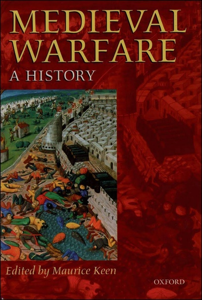 Medieval Warfare  A History-Oxford University Press (1999)