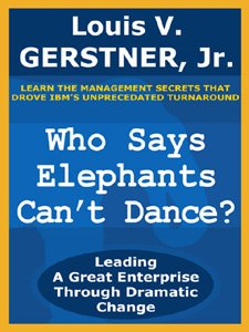 Louis V. Gerstner] Who Says Elephants Can't Dance