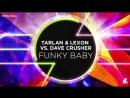 Tarlan Lexon vs. Dave Crusher - Funky Baby