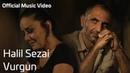 Halil Sezai Vurgun Official Music Video
