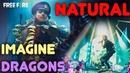 Imagine Dragons - Natural Gabe Pereira Remix Gun Sync! Garena Free Fire