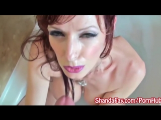 KINKY MILF SHANDA FAY JUMPS IN THE TUB TO GIVE HJ!