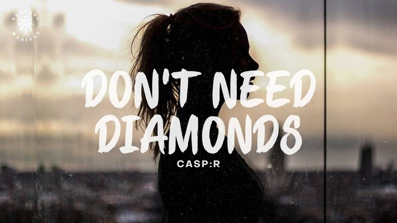 CASP R Don't Need Diamonds Lyrics