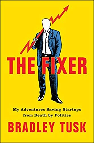 The Fixer My Adventures Saving Startups from Death by Politics