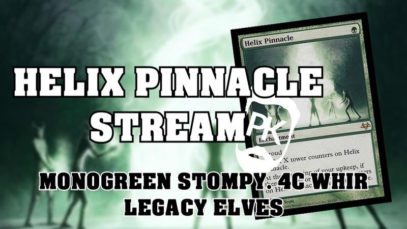 HELIX PINACLE In Modern Monogreen Stompy 4C Whir Legacy Elves Stream VOD