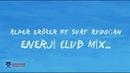 Alper Erozer Enerji Club Mix Official Lyric Video