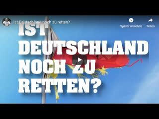 Ist deutschland noch zu retten?...nein!...seit 1918 nicht letzte versuch scheiterte...