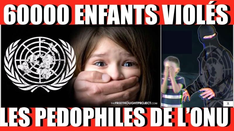 RÉVÉLATION CHOC ⚠️Plus de 60 000 enfants violés par 3 300 Pédophiles employés par l'ONU!