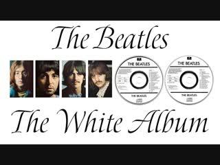 The beatles - the white album – белый альбом(2018)