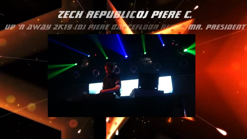Mr. President - Up 'N Away 2k19 (Dj Piere dancefloor remix) ( 1080 X 1920 ).mp4