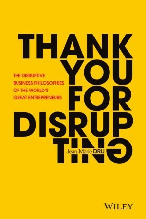 Thank You for Disrupting - Jean-Marie Dru
