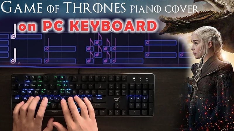 Game of Thrones Season 7 Piano Cover on PC Keyboard | EasyPianoGame
