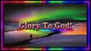 Glory To God! ~ Amen Production ~ HD Lyric Video.