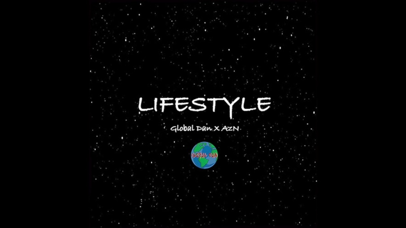 Global Dan feat. AzN - Lifestyle OFFICIAL VERSION