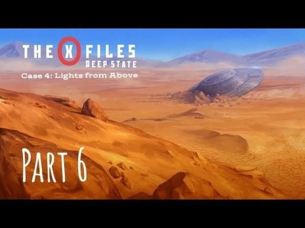 The X Files Deep State S1 Дело 4 Свет Свыше Часть VI