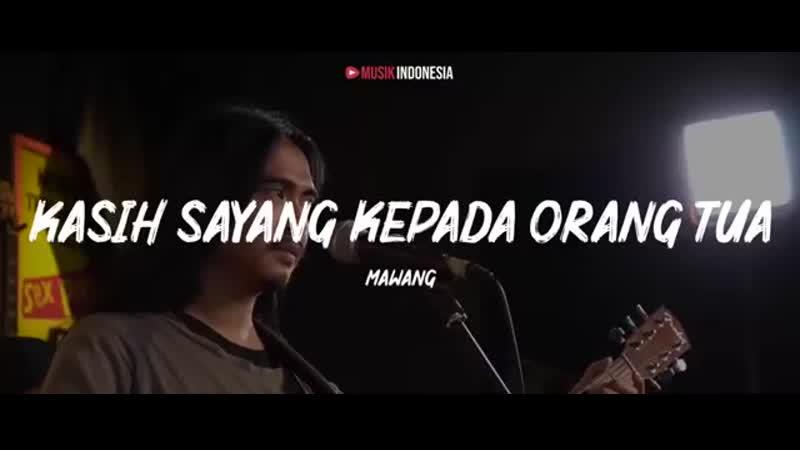Mawang Kasih Sayang Kepada Orang Tua Lyrics Video 360p mp4