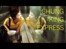 'Chungking Express' is the pop song of Hong Kong cinema