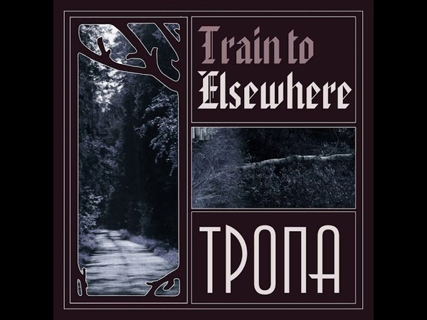 MetalRus.ru (Doom Metal). TRAIN TO ELSEWHERE — «Тропа» (2019) [Demo] [Full Album]