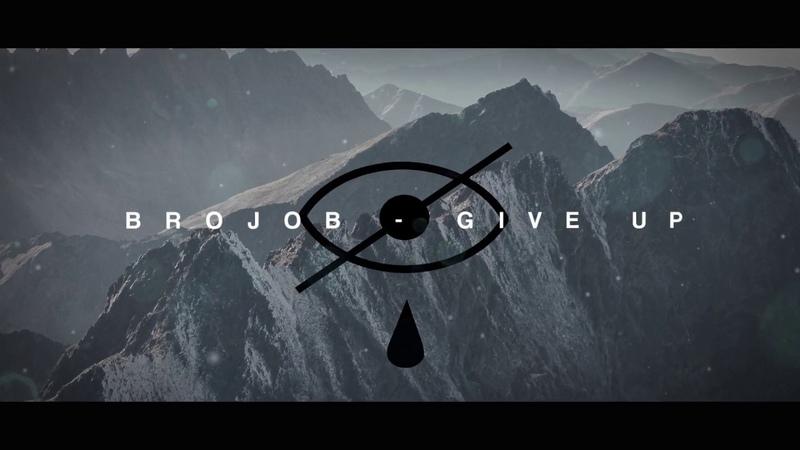 BROJOB - GIVE UP FT. JUSTIN CZUBAS OF LUNAFORM (OFFICIAL LYRIC VIDEO)
