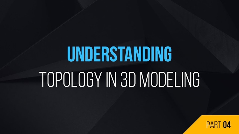 Understanding Topology In 3D Modeling Final Part