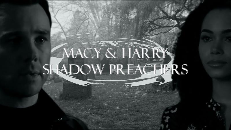 ● Macy Harry Shadow Preachers 2x09