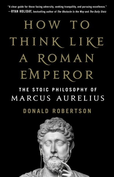 How to Think Like a Roman Emperor by Donald Robertson