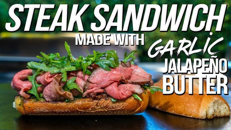 STEAK SANDWICH MADE WITH GARLIC JALAPEÑO BUTTER SAM THE COOKING GUY 4K