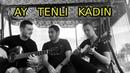 Ay Tenli Kadın - Ufuk Beydemir Akustik Cover