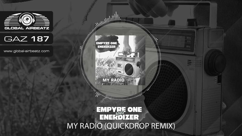 Empyre One Enerdizer - My Radio (Quickdrop Remix)