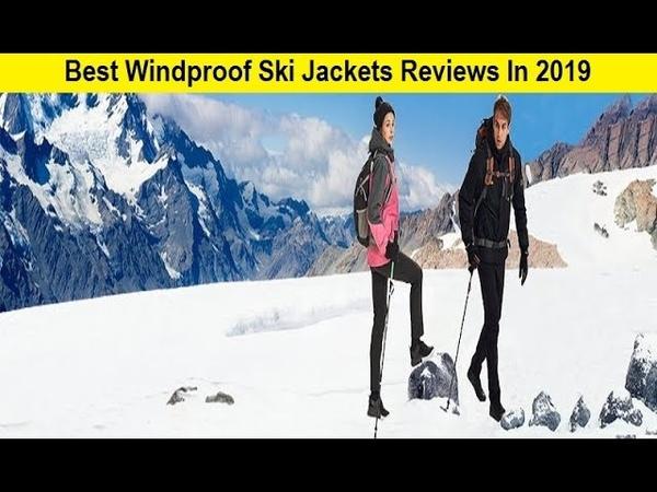 Top 3 Best Windproof Ski Jackets Reviews In 2019