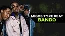 [FREE] Migos type beat 2019 - Bando | BlackMo