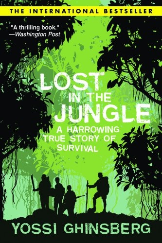 Yossi Ghinsberg] Lost in the Jungle  A Harrowing