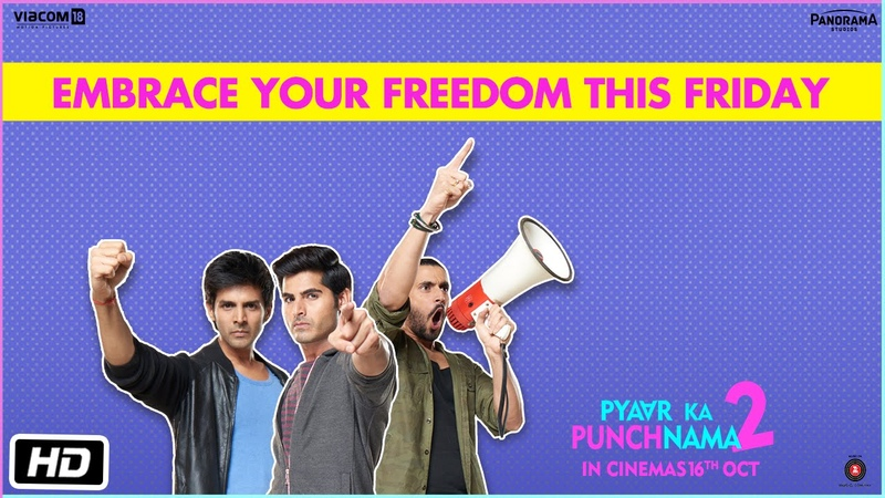 Embrace your Freedom Watch Pyaar Ka Punchnama 2 This Friday