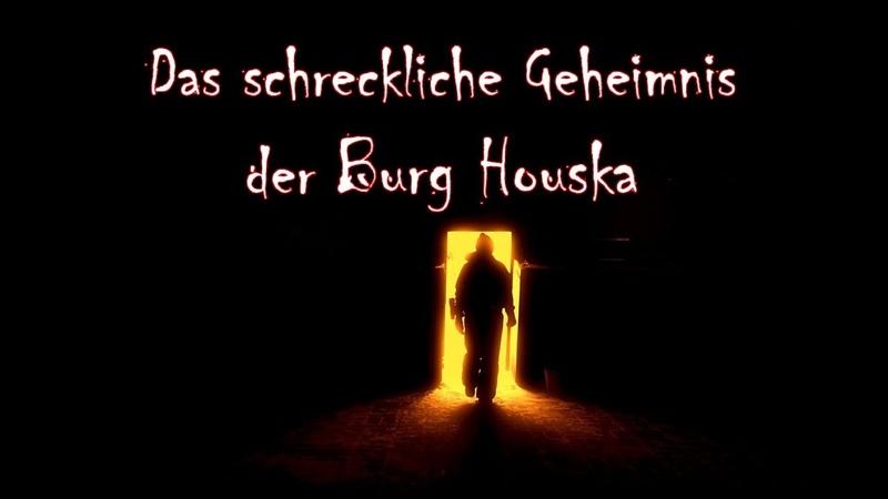 Das schreckliche Geheimnis der Burg Houska
