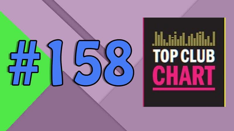 Top Club Chart 158 - Top 25 Dance Tracks (07.04.2018)