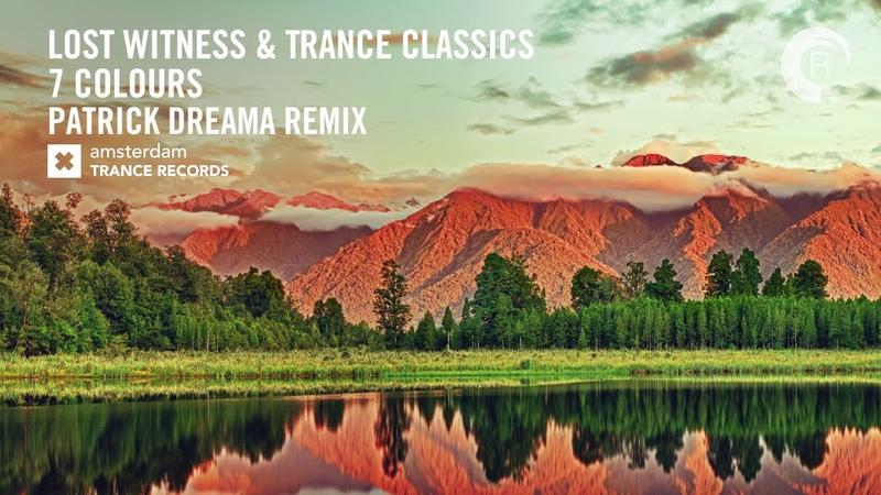 VOCAL TRANCE: Lost Witness Trance Classics - 7 Colours (Patrick Dreama Remix) ATC LYRICS