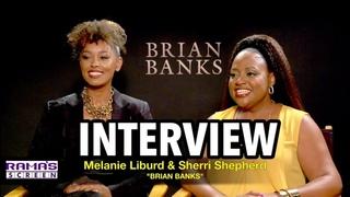 'BRIAN BANKS' Interview: Melanie Liburd & Sherri Shepherd on Portraying Real Life Characters