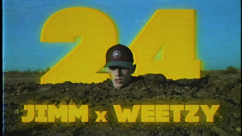 JIMM x WEETZY 24
