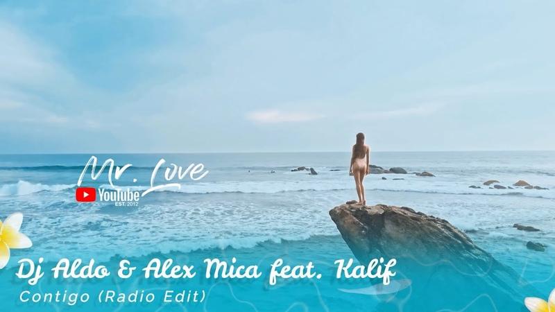Dj Aldo Alex Mica feat. Kalif - Contigo