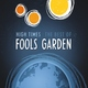 Fools Garden - Why Did She Go ?