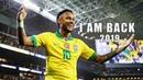 Neymar Jr ► Hall Of Fame - Comeback 2019 Skills Goals (HD)