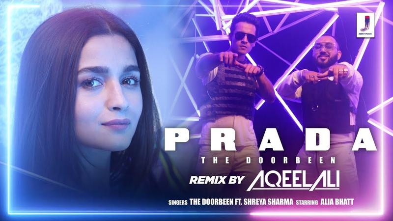 Prada (Remix)- Official Video   DJ Aqeel Ali   The Doorbeen   Alia Bhatt   Duro Duro