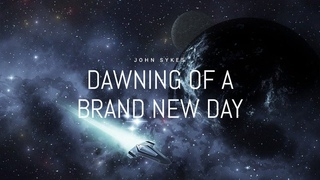 John Sykes - DAWNING OF A BRAND NEW DAY