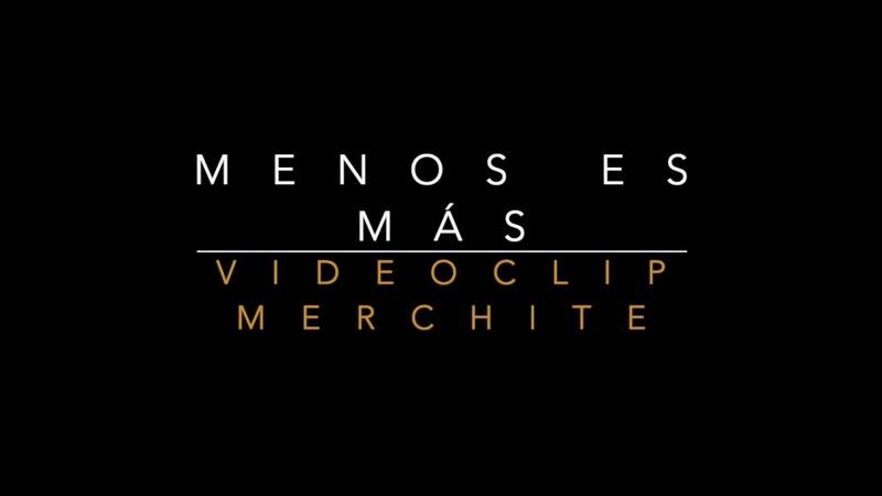 MERCHE MENOS ES MÁS VIDEOCLIP MERCHITE